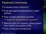 treatment comments