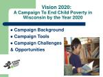 vision 2020 a campaign to end child poverty in wisconsin by the year 2020