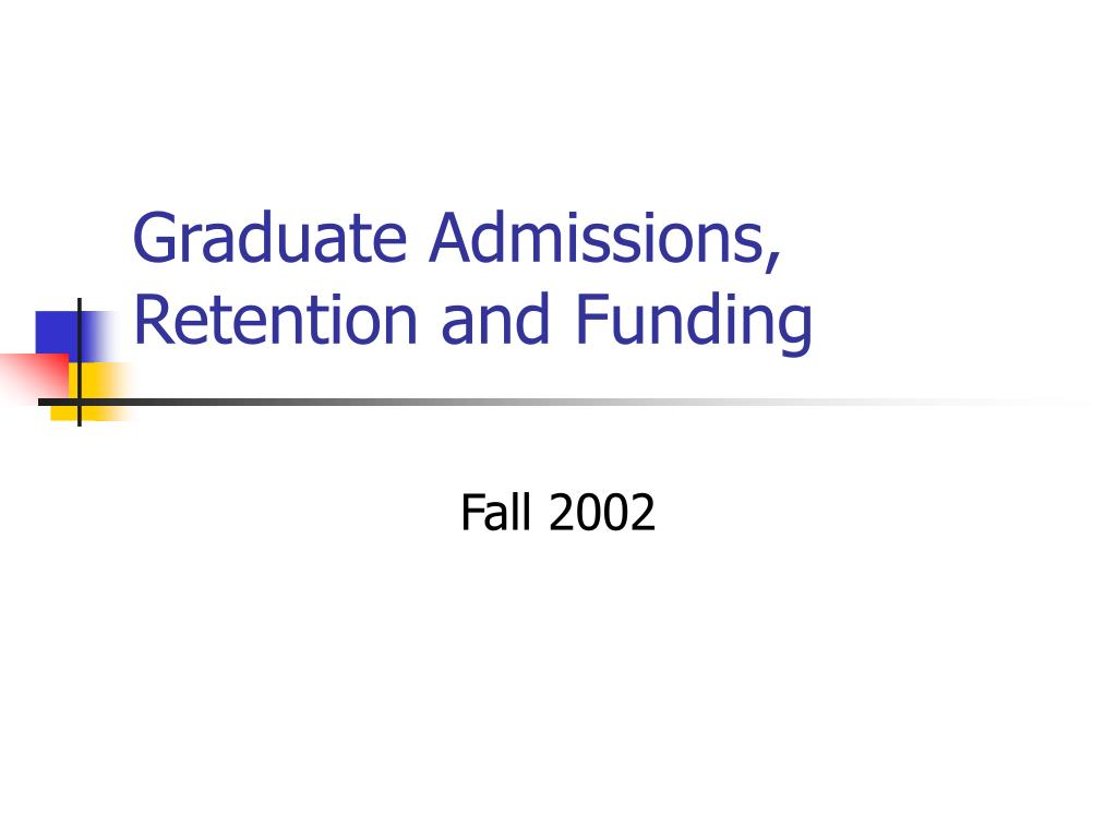 graduate admissions retention and funding l.