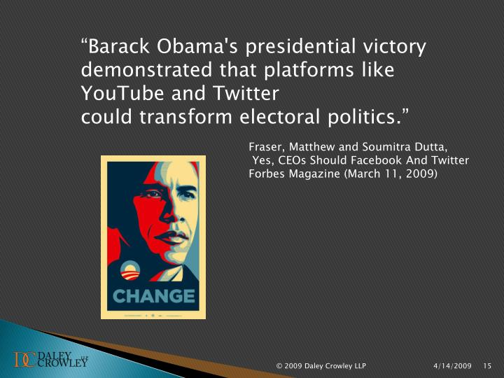 """""""Barack Obama's presidential victory demonstrated that platforms like YouTube and Twitter"""