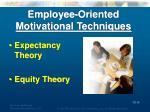 employee oriented motivational techniques