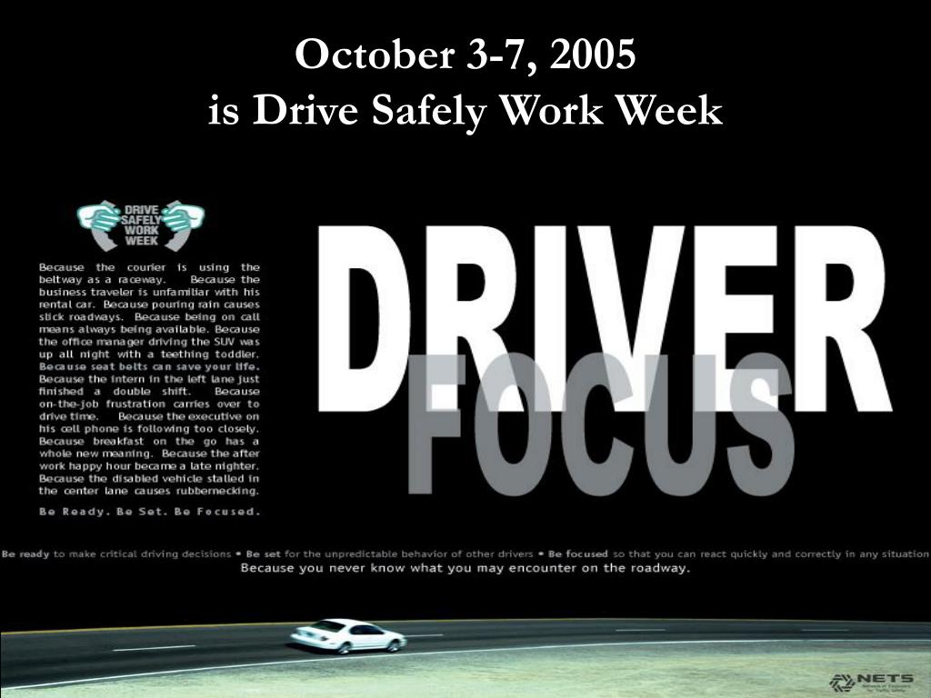 october 3 7 2005 is drive safely work week l.