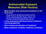antimicrobial exposure measures risk factors
