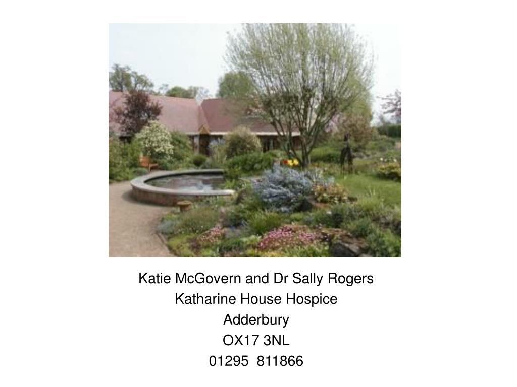 katie mcgovern and dr sally rogers katharine house hospice adderbury ox17 3nl 01295 811866 l.