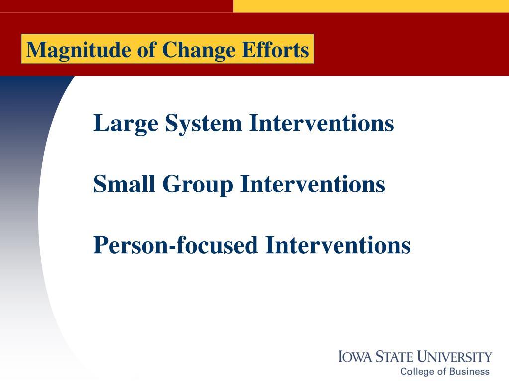 Magnitude of Change Efforts