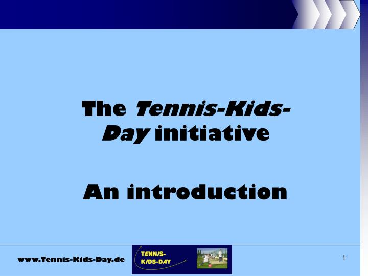 The tennis kids day initiative an introduction