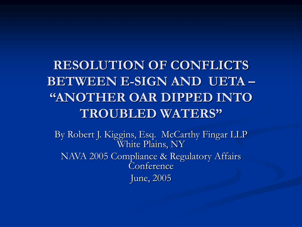resolution of conflicts between e sign and ueta another oar dipped into troubled waters l.