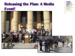 releasing the plan a media event