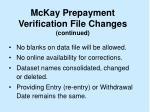 mckay prepayment verification file changes continued35