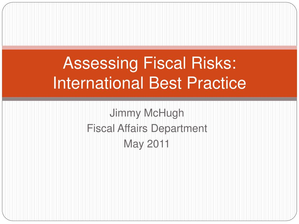 assessing fiscal risks international best practice l.