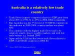australia is a relatively low trade country