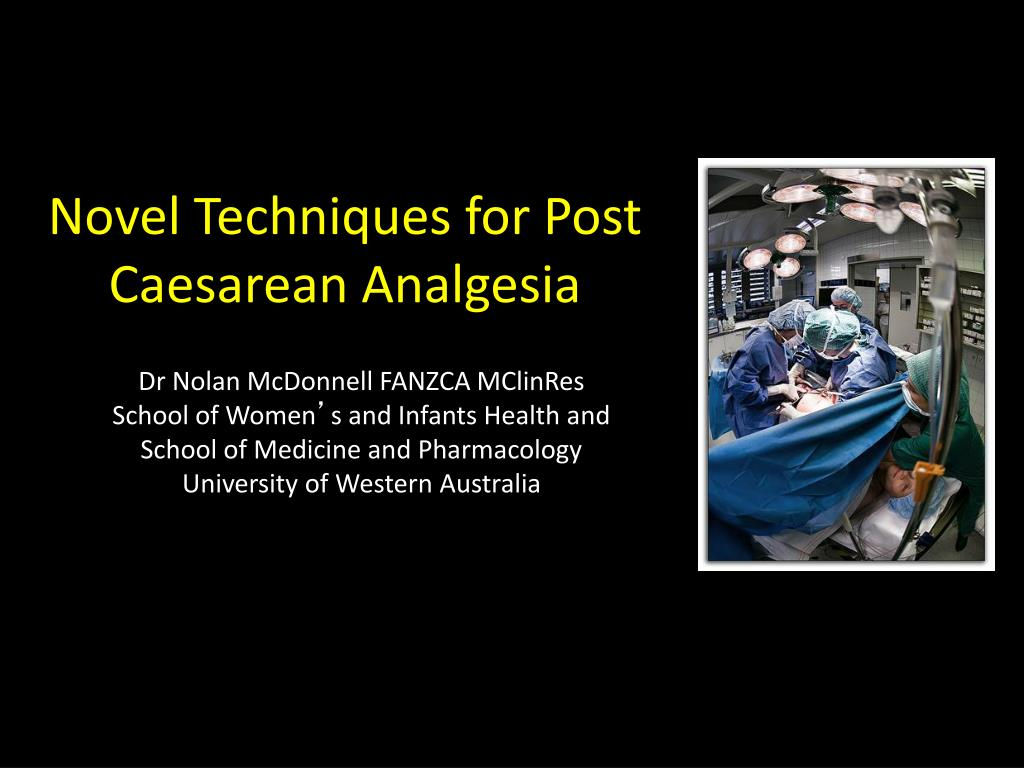 novel techniques for post caesarean analgesia l.
