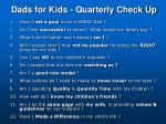 dads for kids quarterly check up