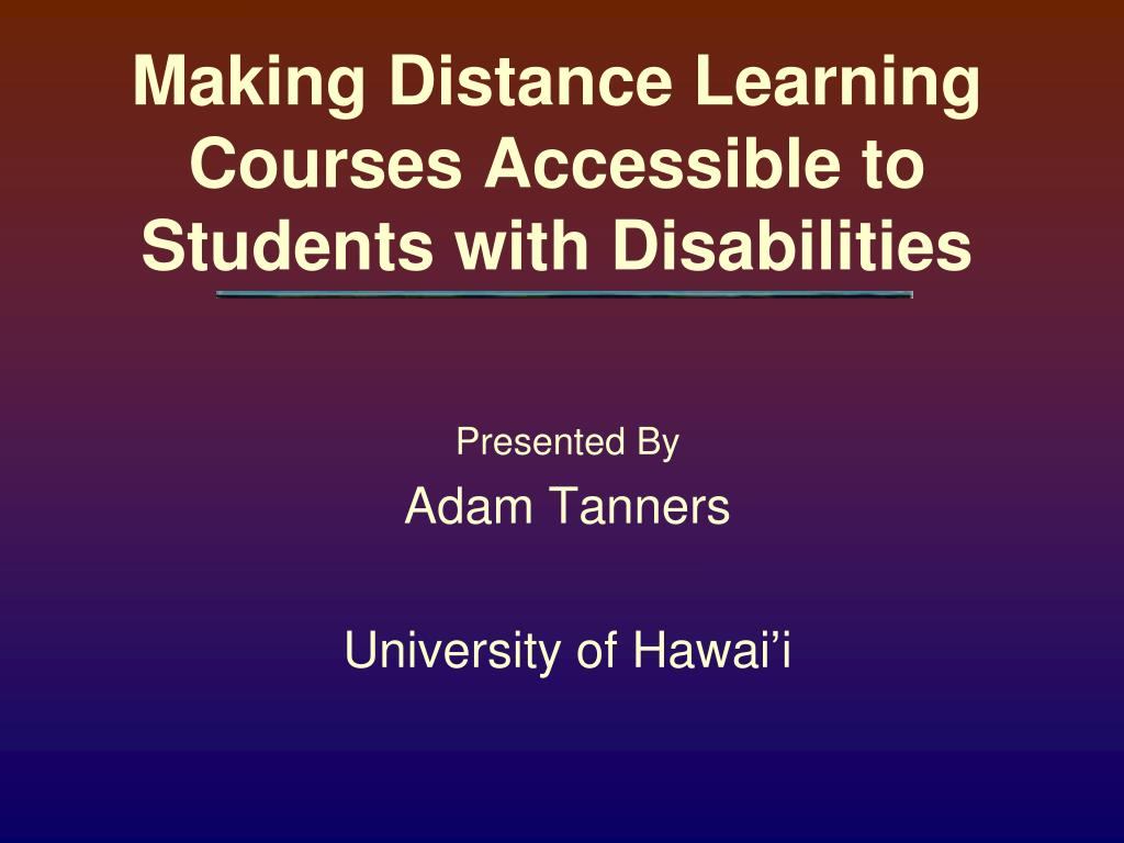 making distance learning courses accessible to students with disabilities l.