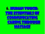 6 human touch the essentials of communicating caring through massage
