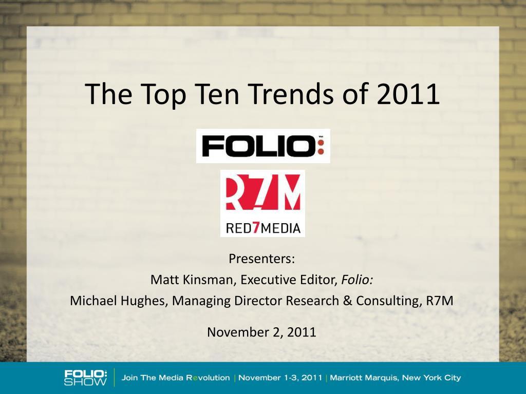 the top ten trends of 2011 l.
