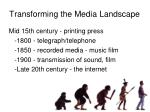 transforming the media landscape