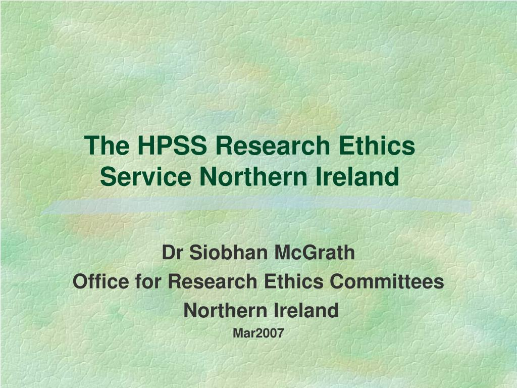 the hpss research ethics service northern ireland l.