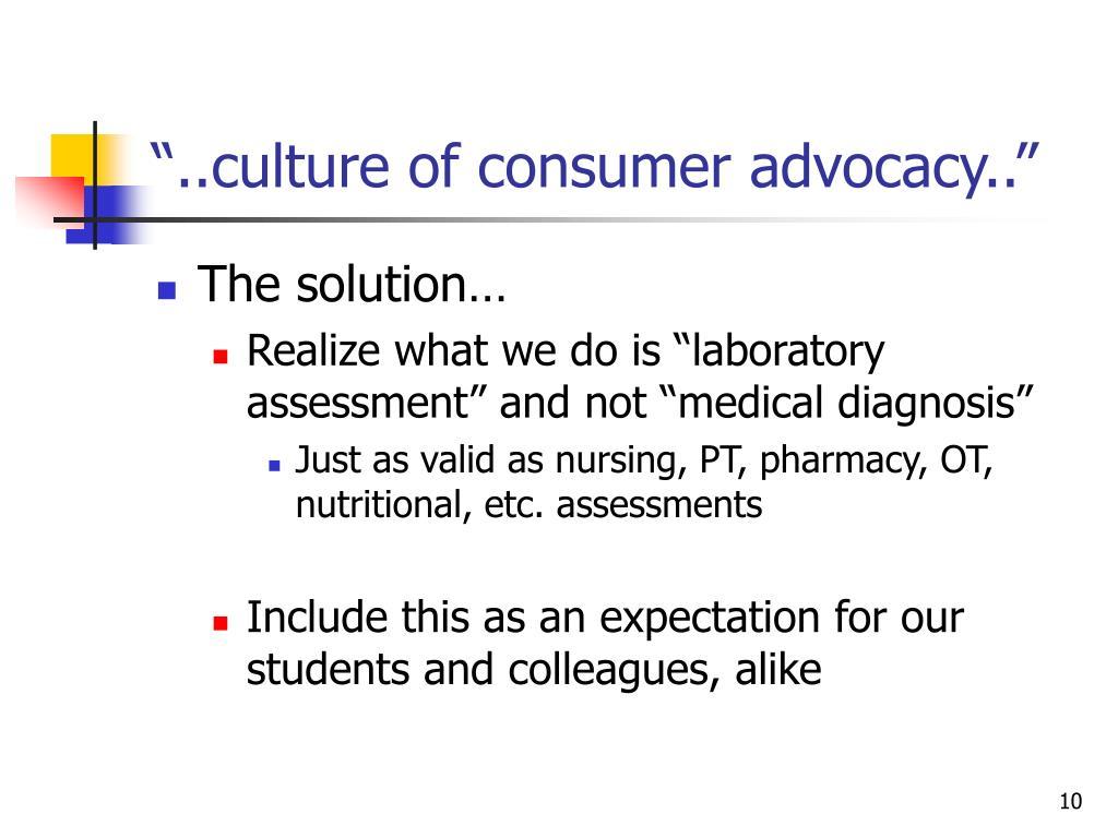 """..culture of consumer advocacy.."""