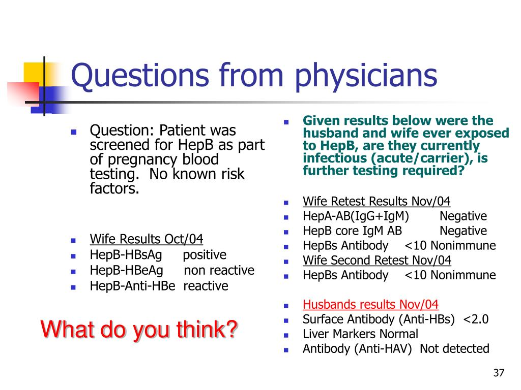 Question: Patient was screened for HepB as part of pregnancy blood testing.  No known risk factors.