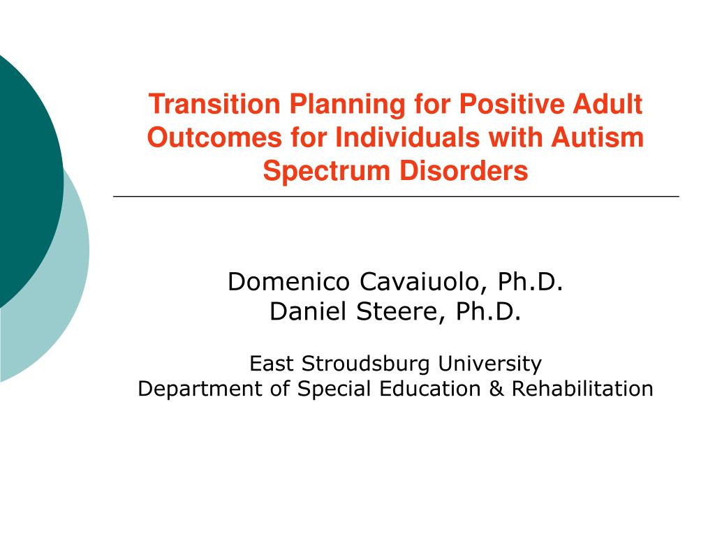 transition planning for positive adult outcomes for individuals with autism spectrum disorders l.