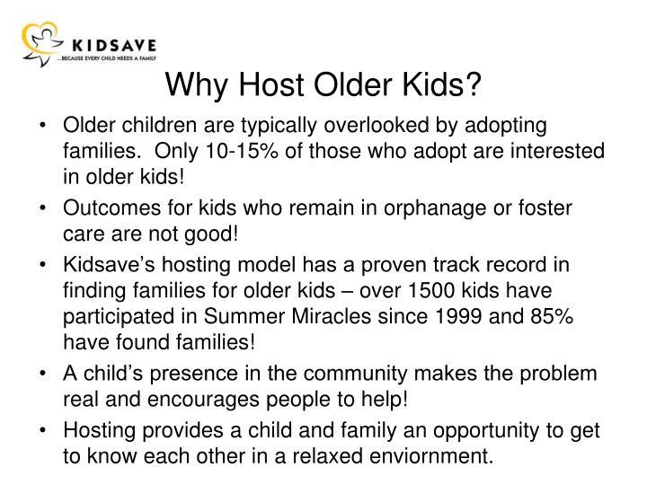 Why host older kids