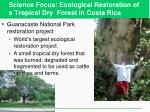 science focus ecological restoration of a tropical dry forest in costa rica