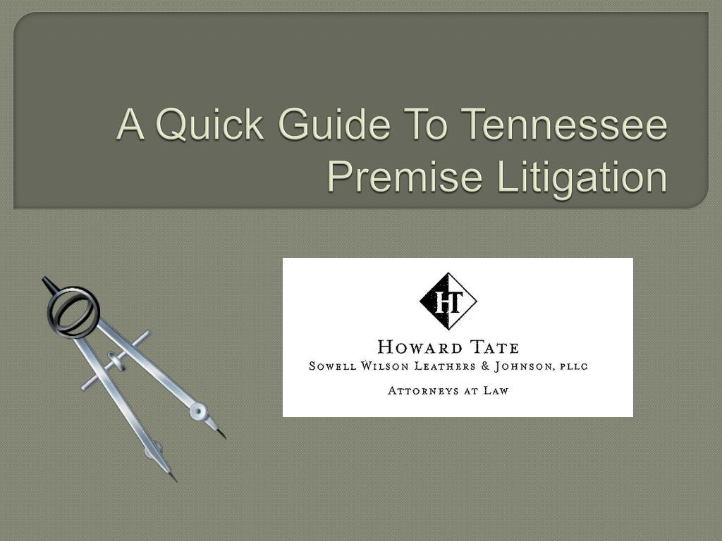 a quick guide to tennessee premise litigation l.