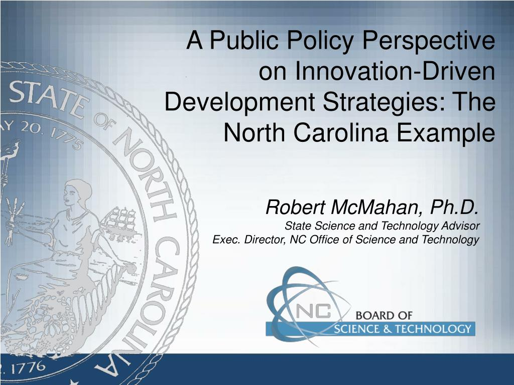 a public policy perspective on innovation driven development strategies the north carolina example l.