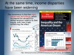 at the same time income disparities have been widening