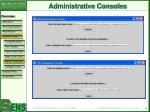 administrative consoles