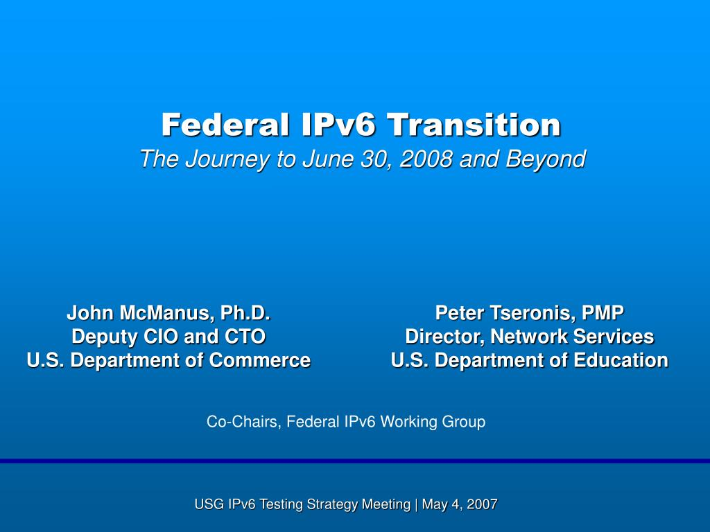 federal ipv6 transition the journey to june 30 2008 and beyond l.