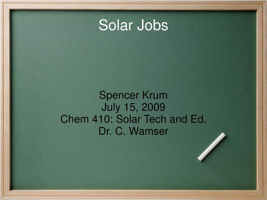 spencer krum july 15 2009 chem 410 solar tech and ed dr c wamser l.