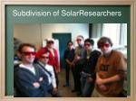subdivision of solarresearchers