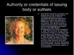 authority or credentials of issuing body or authors