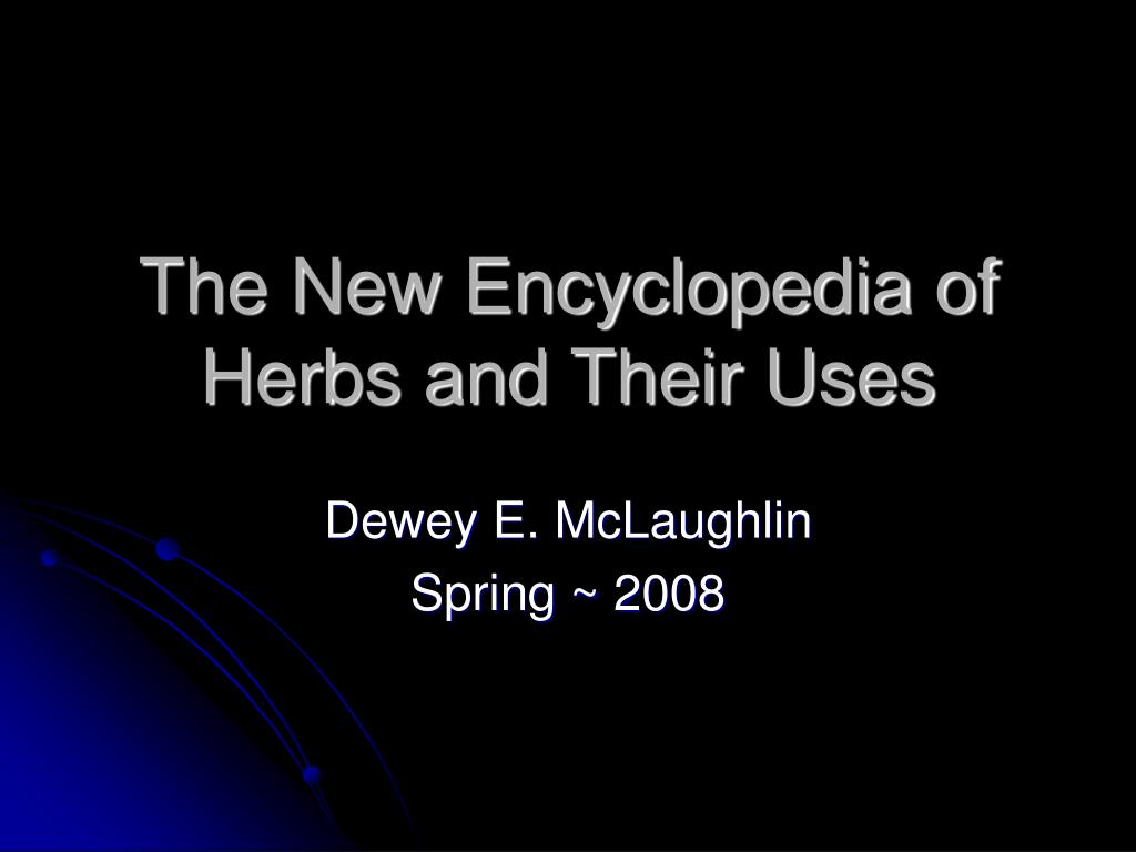 the new encyclopedia of herbs and their uses l.