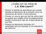 cu les son las metas de l a kids learn