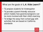 what are the goals of l a kids learn