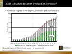 2008 oil sands bitumen production forecast 1