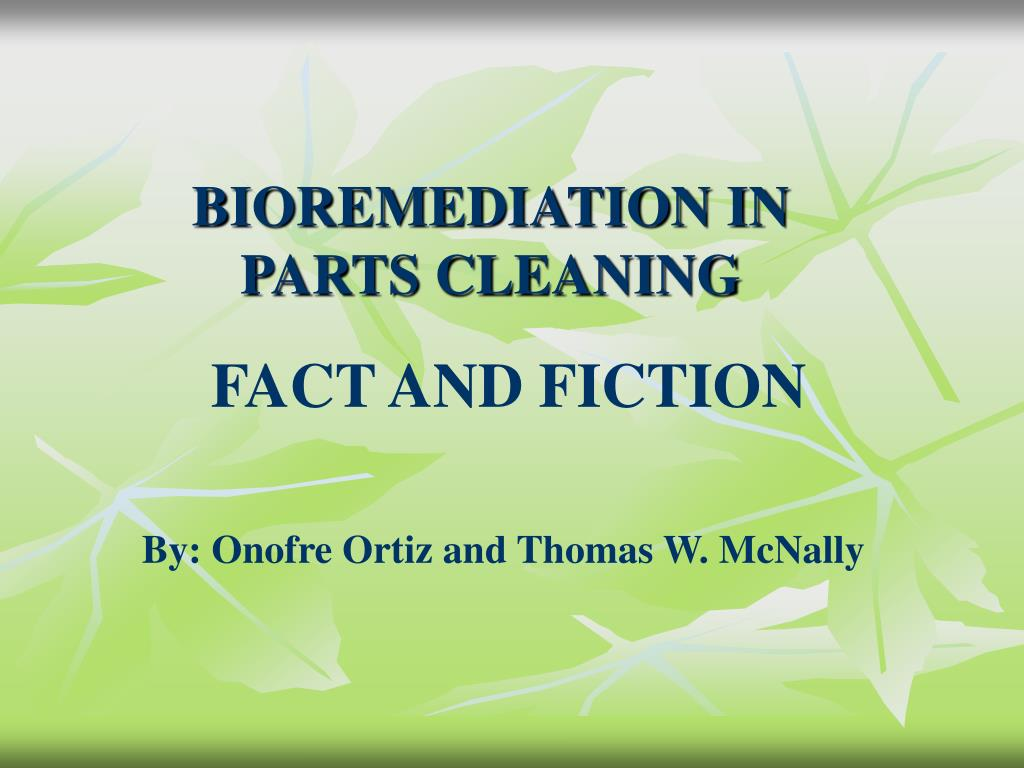 bioremediation in parts cleaning l.