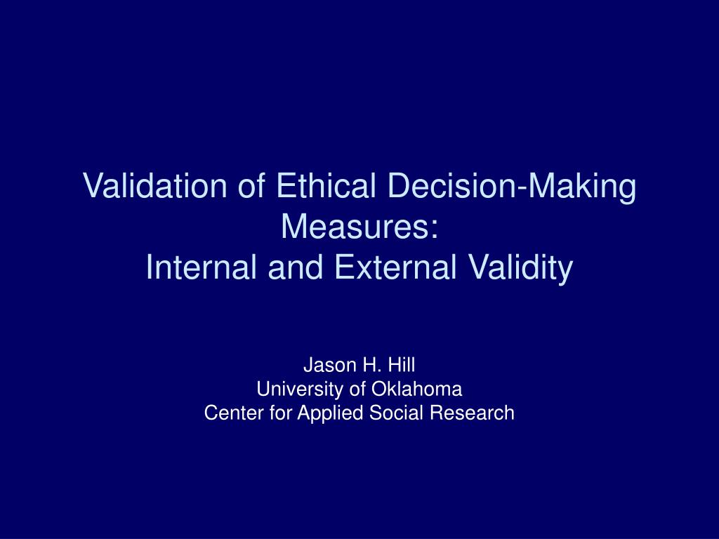 validation of ethical decision making measures internal and external validity l.