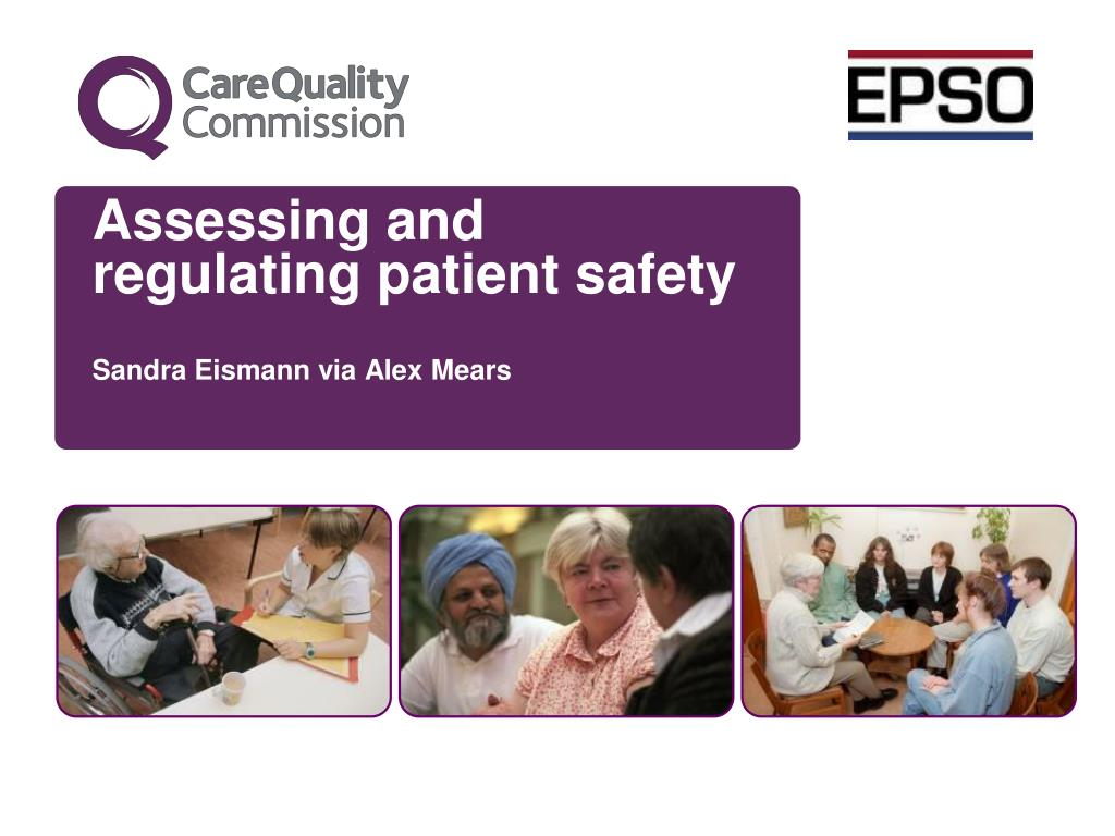 assessing and regulating patient safety sandra eismann via alex mears l.
