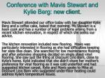 conference with mavis stewart and kylie berg new client