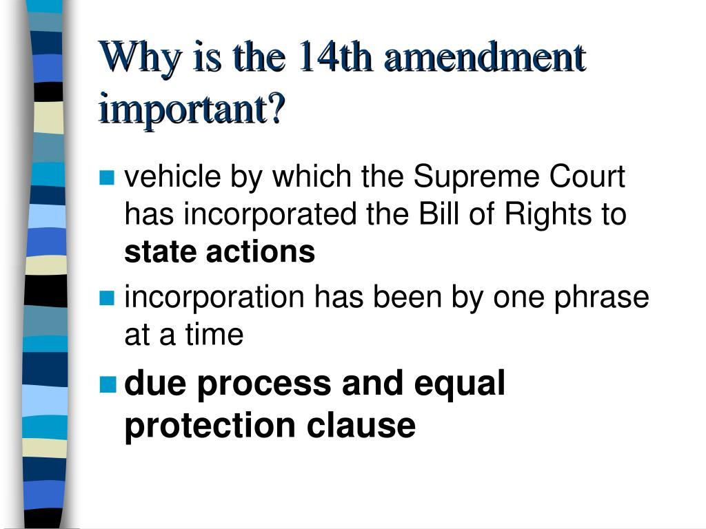 Why is the 14th amendment important?