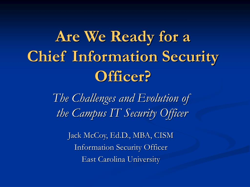 are we ready for a chief information security officer l.