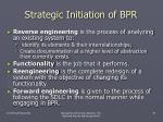strategic initiation of bpr