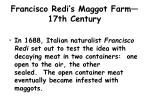 francisco redi s maggot farm 17th century10