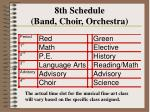 8th schedule band choir orchestra