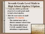 seventh grade level math to high school algebra i option