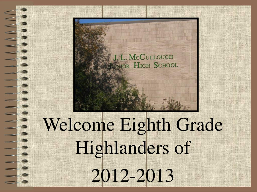 welcome eighth grade highlanders of 2012 2013 l.
